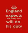 England expects that every man will do  his duty - Personalised Poster A4 size