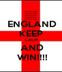 ENGLAND KEEP  CALM  AND  WIN!!!! - Personalised Poster A4 size