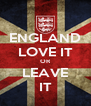 ENGLAND LOVE IT OR LEAVE IT - Personalised Poster A4 size