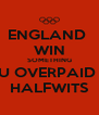 ENGLAND  WIN SOMETHING U OVERPAID  HALFWITS - Personalised Poster A4 size