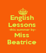 English  Lessons  -this summer by-  Miss  Beatrice  - Personalised Poster A4 size