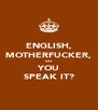 ENGLISH, MOTHERFUCKER, DO YOU SPEAK IT? - Personalised Poster A4 size