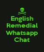 English Remedial  Whatsapp Chat - Personalised Poster A4 size