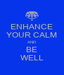 ENHANCE YOUR CALM AND BE WELL - Personalised Poster A4 size