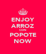 ENJOY ARROZ CON POPOTE NOW - Personalised Poster A4 size