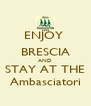 ENJOY  BRESCIA AND STAY AT THE Ambasciatori - Personalised Poster A4 size