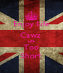 Enjoy Life Cawz  Life Too Short - Personalised Poster A4 size