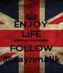 ENJOY LIFE DIRECTIONERS FOLLOW @zaynmalik - Personalised Poster A4 size