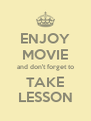 ENJOY MOVIE and don't forget to TAKE LESSON - Personalised Poster A4 size