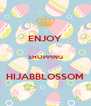 ENJOY  SHOPPING  HIJABBLOSSOM - Personalised Poster A4 size