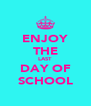 ENJOY THE LAST DAY OF SCHOOL - Personalised Poster A4 size