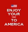 ENJOY YOUR TRIP TO AMERICA - Personalised Poster A4 size