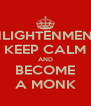 ENLIGHTENMENT? KEEP CALM AND BECOME A MONK - Personalised Poster A4 size