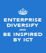 ENTERPRISE DIVERSIFY AND BE INSPIRED BY ICT - Personalised Poster A4 size