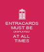 ENTRACARDS MUST BE DISPLAYED AT ALL TIMES - Personalised Poster A4 size
