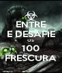 ENTRE E DESAFIE OS 100 FRESCURA - Personalised Poster A4 size