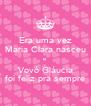 Era uma vez Maria Clara nasceu e Vovó Gláucia foi feliz pra sempre - Personalised Poster A4 size
