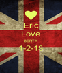 Eric Love BERTA 1-2-13  - Personalised Poster A4 size