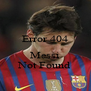 Error 404   Messi Not Found - Personalised Poster A4 size