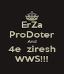 ErZa ProDoter And 4e  ziresh WWS!!! - Personalised Poster A4 size