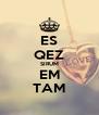 ES QEZ SIRUM EM TAM - Personalised Poster A4 size