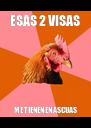 ESAS 2 VISAS ME TIENEN EN ASCUAS - Personalised Poster A4 size