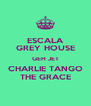 ESCALA GREY HOUSE GEH JET CHARLIE TANGO THE GRACE - Personalised Poster A4 size