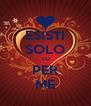 ESISTI SOLO TU PER ME - Personalised Poster A4 size