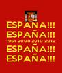 ESPAÑA!!! ESPAÑA!!! 1964 2008 2010 2012 ESPAÑA!!! ESPAÑA!!! - Personalised Poster A4 size