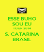 ESSE BUHO SOU EU TOUR 2014 S. CATARINA BRASIL - Personalised Poster A4 size
