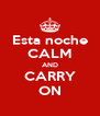 Esta noche CALM AND CARRY ON - Personalised Poster A4 size