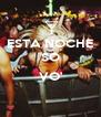 ESTA NOCHE SO  VO'  - Personalised Poster A4 size