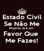 Estado Civil Se Não Me Moeres Já é um  Favor Que  Me Fazes! - Personalised Poster A4 size