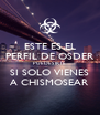 ESTE ES EL PERFIL DE OSDER PUEDES IRTE SI SOLO VIENES A CHISMOSEAR - Personalised Poster A4 size