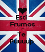 Esti  Frumos :* Te  Puuuup  - Personalised Poster A4 size