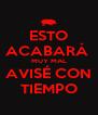 ESTO ACABARÁ  MUY MAL AVISÉ CON TIEMPO - Personalised Poster A4 size