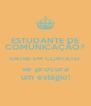 ESTUDANTE DE COMUNICAÇÃO? ENTRE EM CONTATO se procura um estágio! - Personalised Poster A4 size