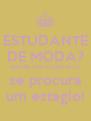 ESTUDANTE DE MODA? ENTRE EM CONTATO se procura um estágio! - Personalised Poster A4 size