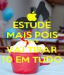 ESTUDE MAIS POIS VOCÊ VAI TIRAR 10 EM TUDO - Personalised Poster A4 size