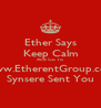 Ether Says Keep Calm And Go To www.EtherentGroup.com Synsere Sent You - Personalised Poster A4 size