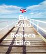 Eu Amo A Rebeca Liira - Personalised Poster A4 size