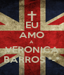 EU AMO A  VERONICA BARROS *-* - Personalised Poster A4 size