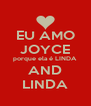 EU AMO JOYCE porque ela é LINDA AND LINDA - Personalised Poster A4 size