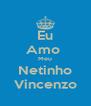 Eu Amo  Meu Netinho Vincenzo - Personalised Poster A4 size