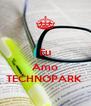 Eu  Amo TECHNOPARK  - Personalised Poster A4 size