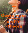 Eu Quero viver tão somente VIVER ! -Theora - Personalised Poster A4 size