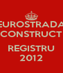 EUROSTRADA CONSTRUCT  REGISTRU 2012 - Personalised Poster A4 size