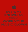 EVE WAS KNOWN AS DELILAH  WORK YOUR  MAGIC CLOWN - Personalised Poster A4 size