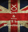 Ever & Always I'll be Directioner - Personalised Poster A4 size