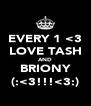 EVERY 1 <3 LOVE TASH AND BRIONY (:<3!!!<3:) - Personalised Poster A4 size